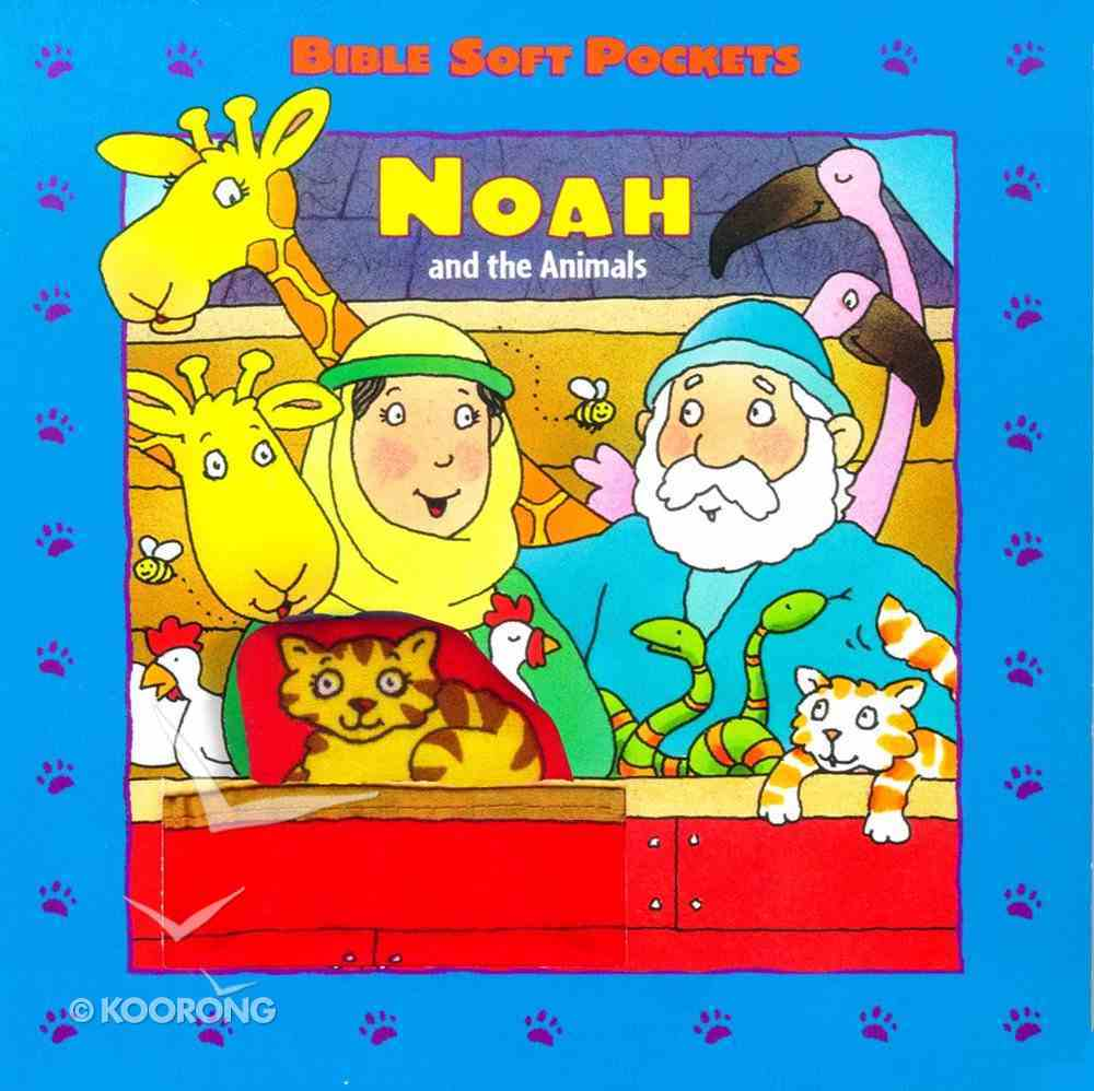 Noah and the Animals (Bible Soft Pockets Series) Board Book