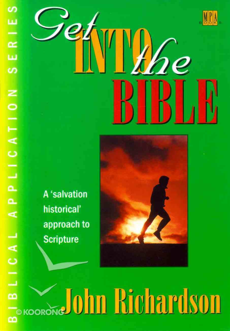 Get Into the Bible (Biblical Application Series) Paperback