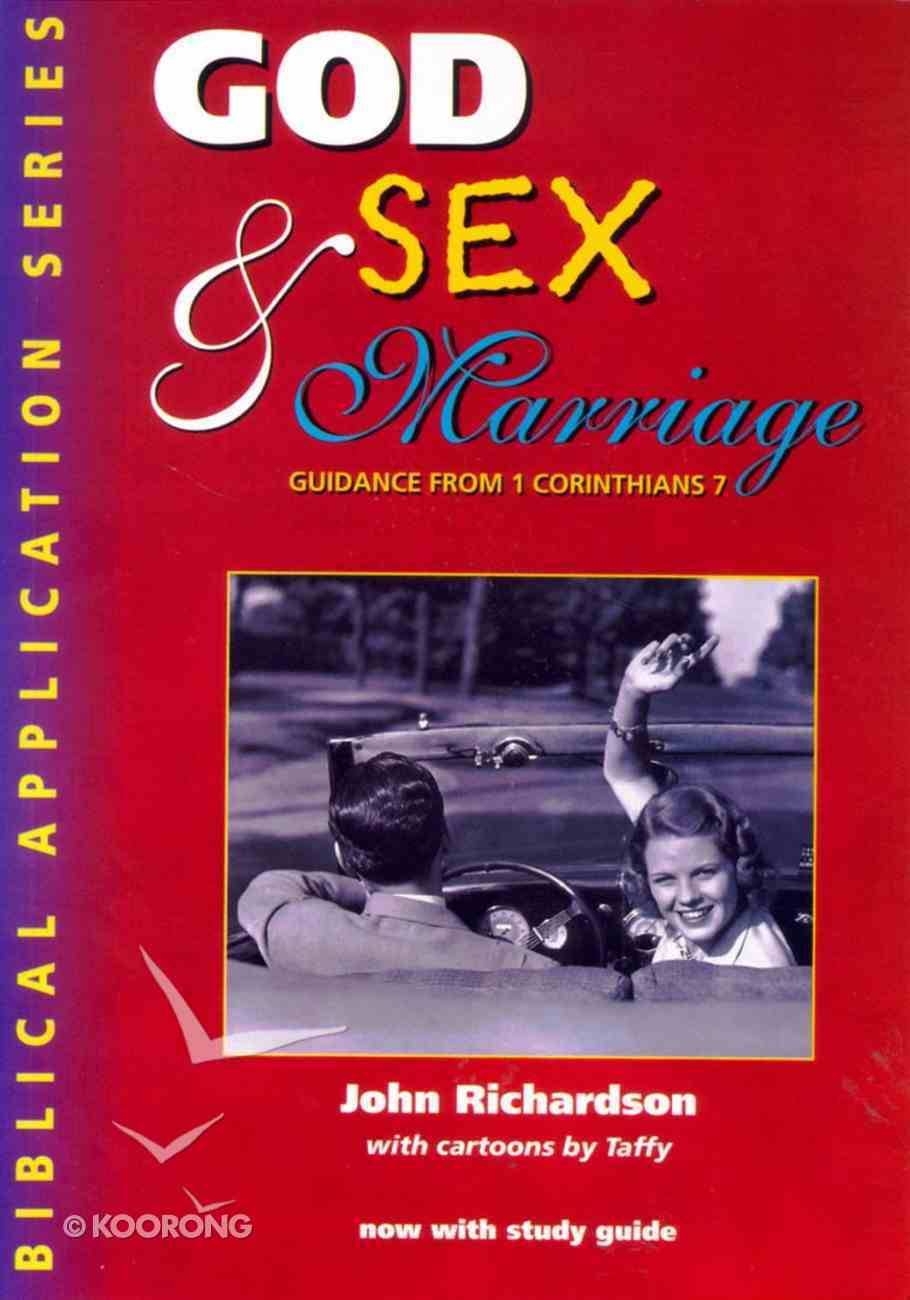God, Sex & Marriage (With Study Guide) (Biblical Application Series) Paperback