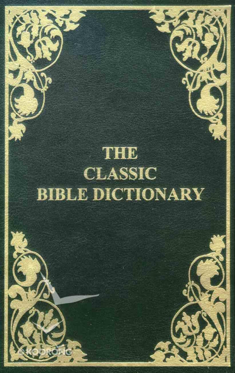 Classic Bible Dictionary Hardback