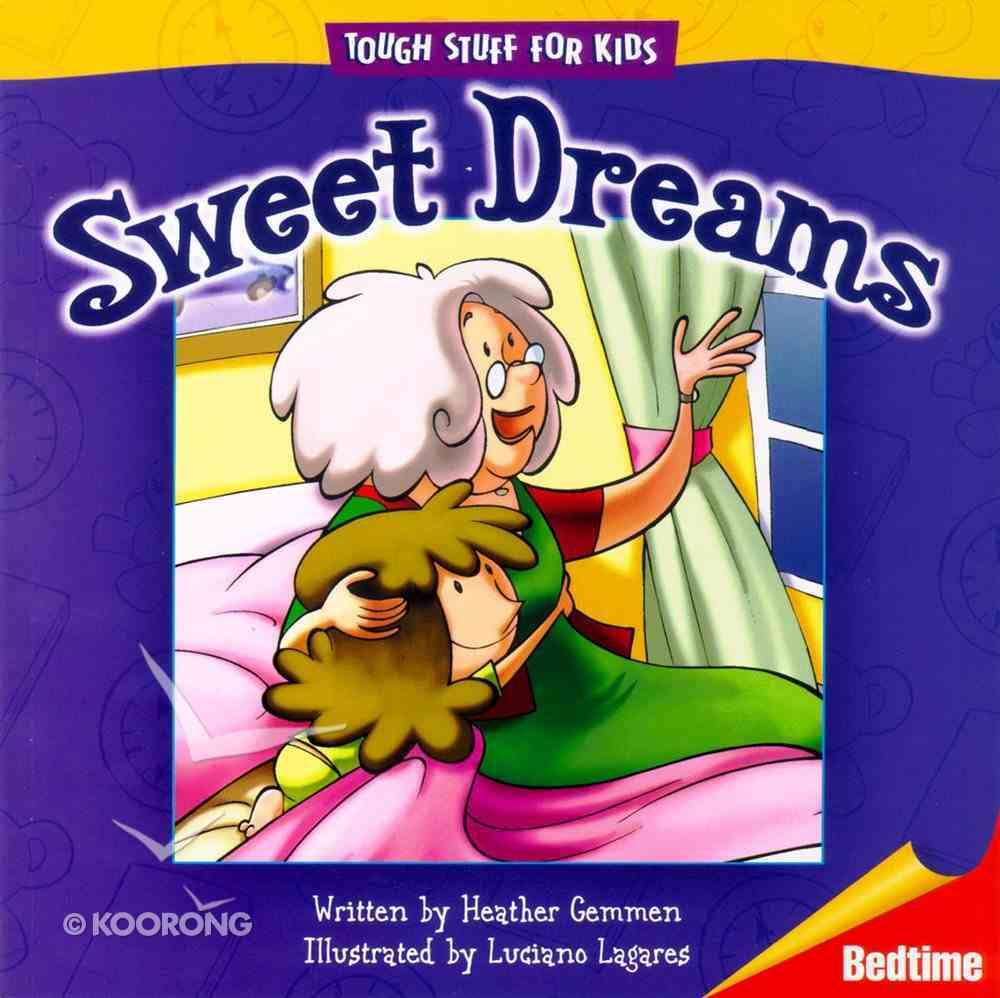 Sweet Dreams (Tough Stuff For Kids Series) Paperback
