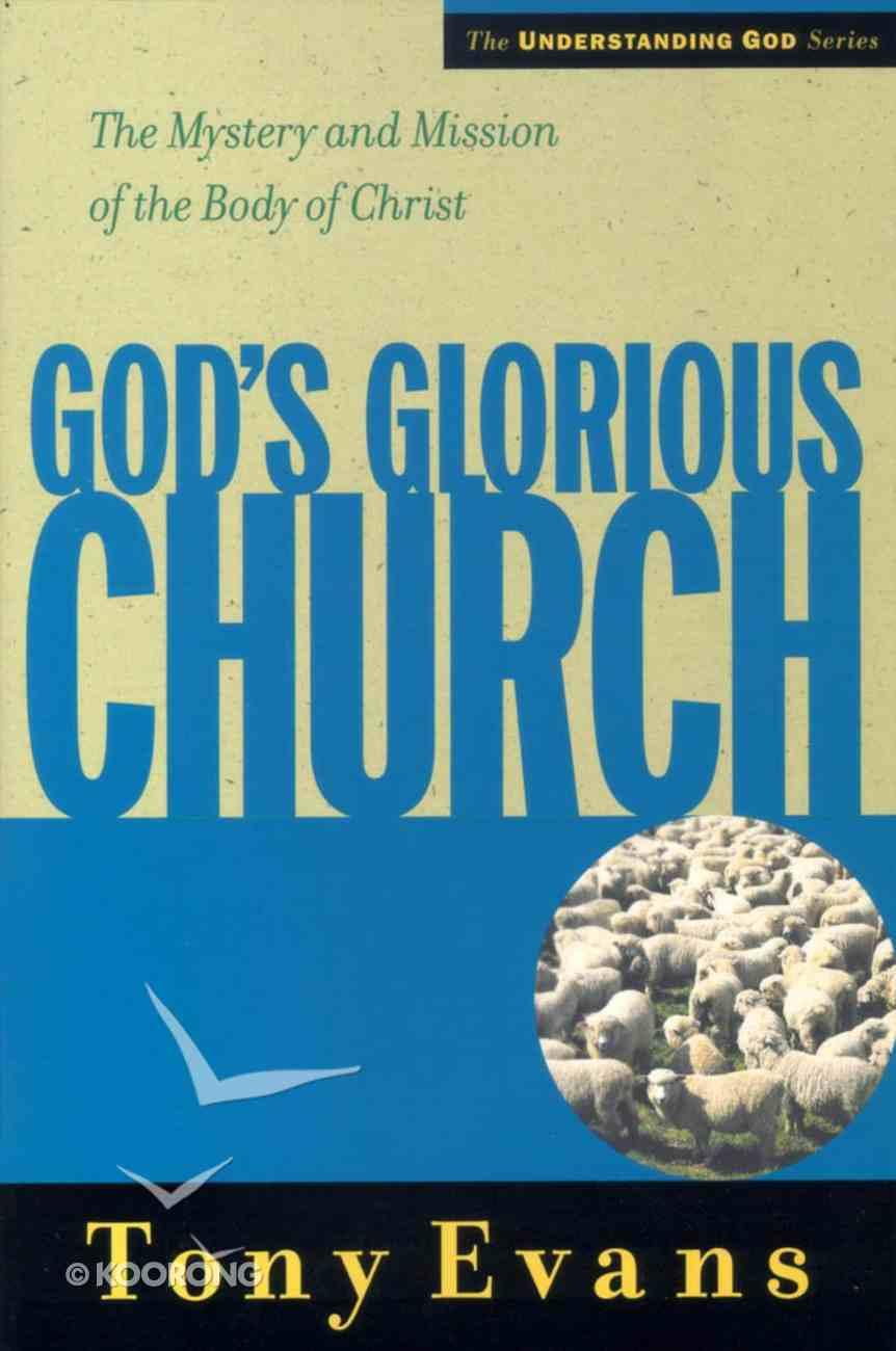 God's Glorious Church (Understanding God Series) Paperback