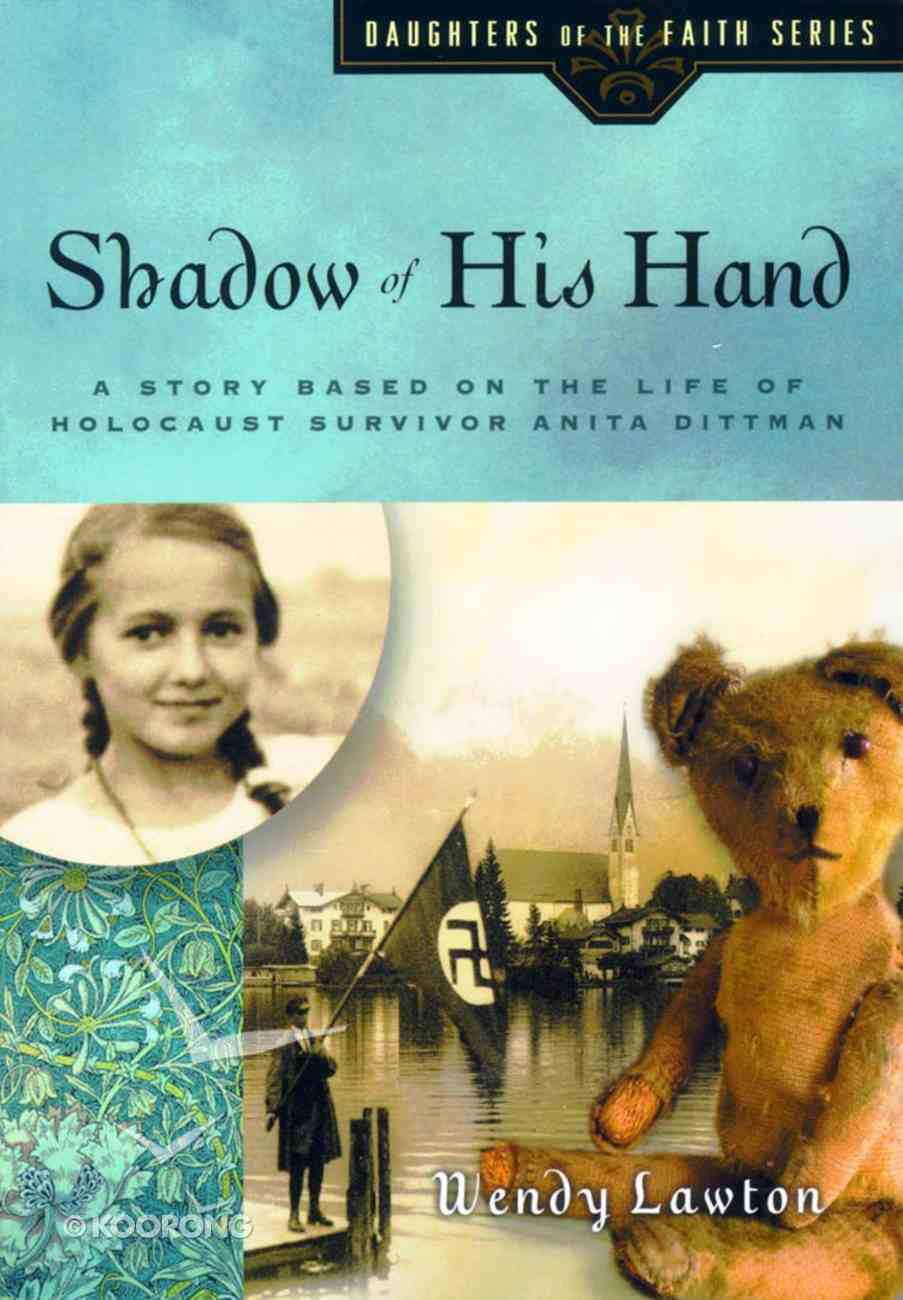 Shadow of His Hand (#06 in Daughters Of The Faith Series) Paperback