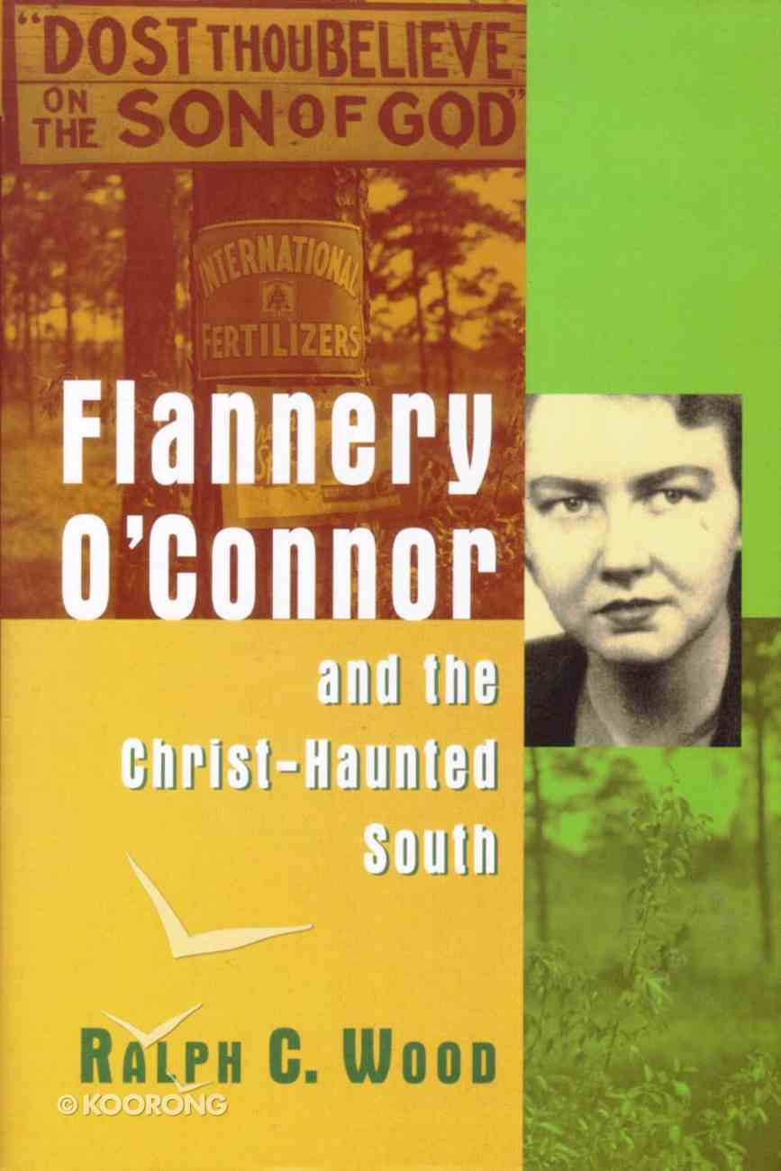 Flannery O'connor and the Christ-Haunted South Hardback