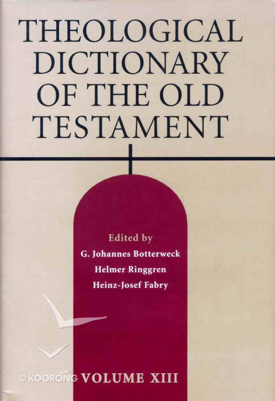 Theological Dictionary of the Old Testament (#13 in Theological Dictionary Of The Old Testament Series) Hardback