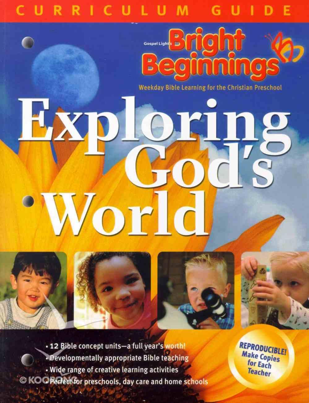 Bright Beginnings: Exploring God's World Curriculum Guide Paperback