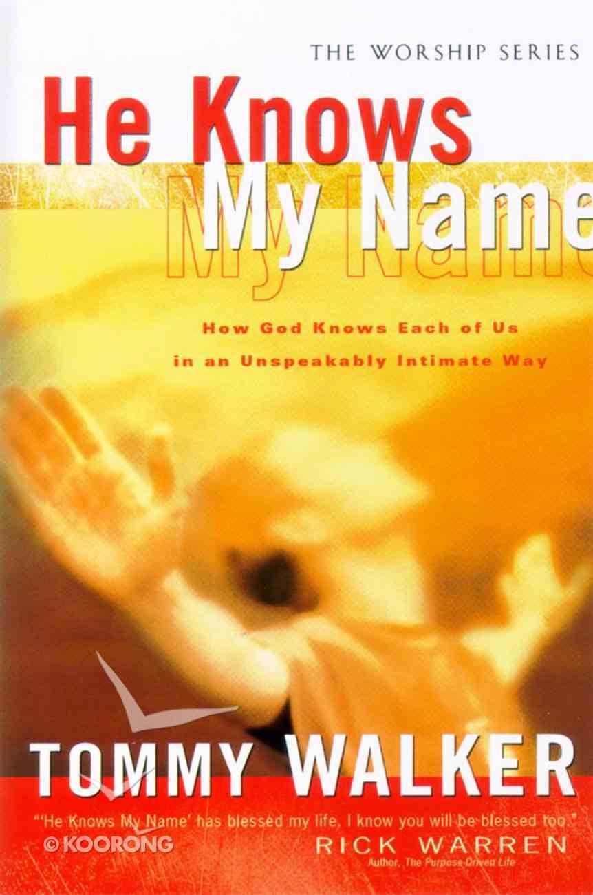 He Knows My Name (The Worship Series) Hardback