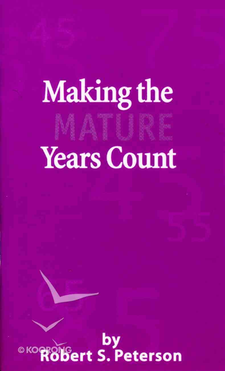 Making the Mature Years Count Paperback