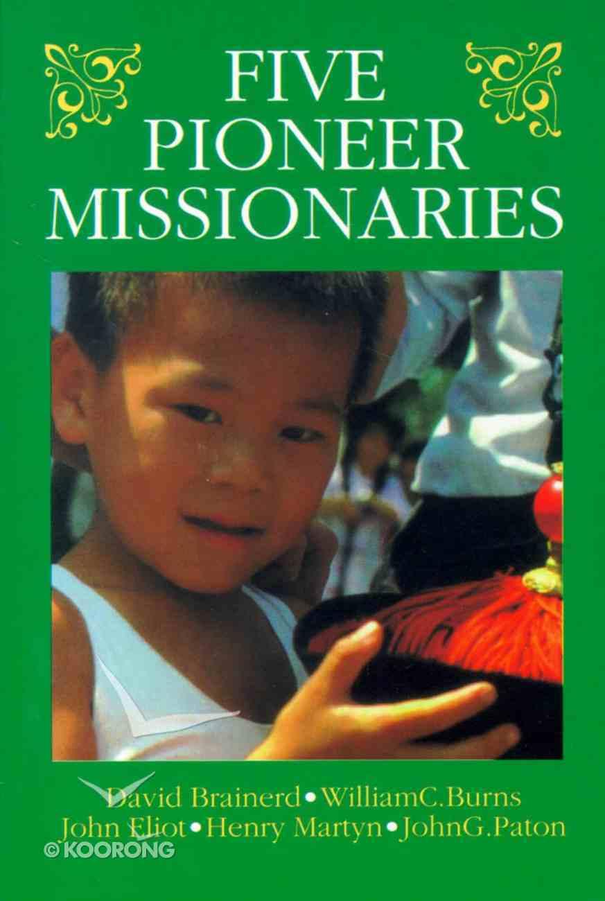Five Pioneer Missionaries Paperback