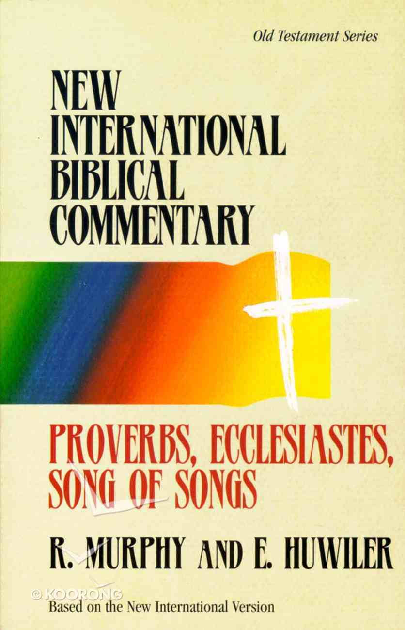 Nibc OT #12: Proverbs, Ecclesiastes, Song of Songs (#12 in New International Biblical Commentary Old Testament Series) Paperback