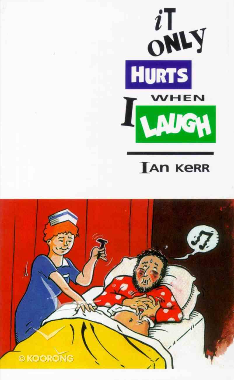 It Only Hurts When I Laugh Paperback