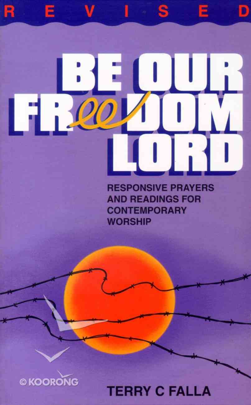 Be Our Freedom Lord Paperback