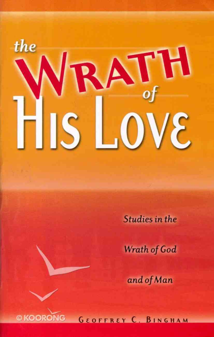 The Wrath of His Love Paperback