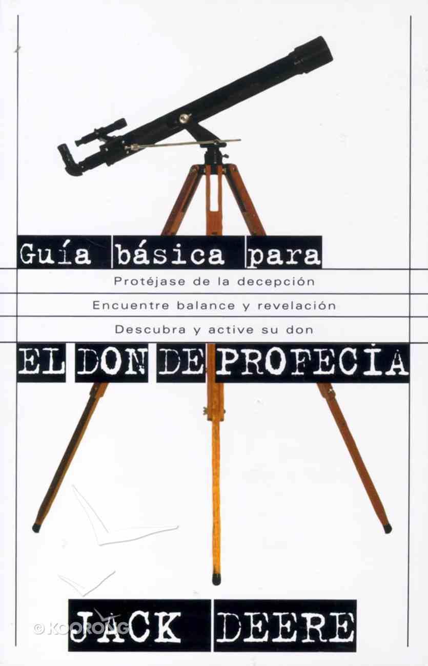 Guia Basica Para El Don De Profecia (Beginners Guide To The Gift Of Prophecy) Paperback
