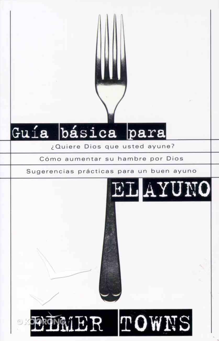 Guia Basica Para El Ayuno (Beginner's Guide To Fasting) Paperback