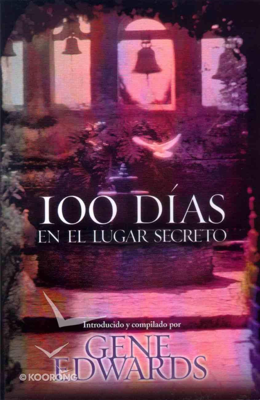 100 Das En El Lugar Secreto (100 Says In The Secret Place) Paperback