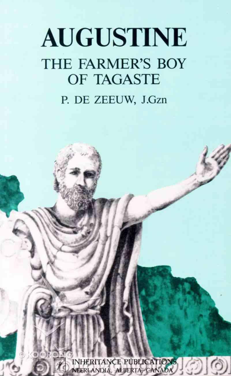 Augustine: The Farmer's Boy of Tagaste Paperback