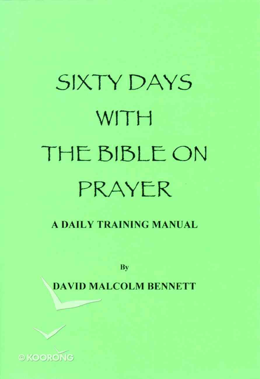 Sixty Days With the Bible on Prayer Paperback
