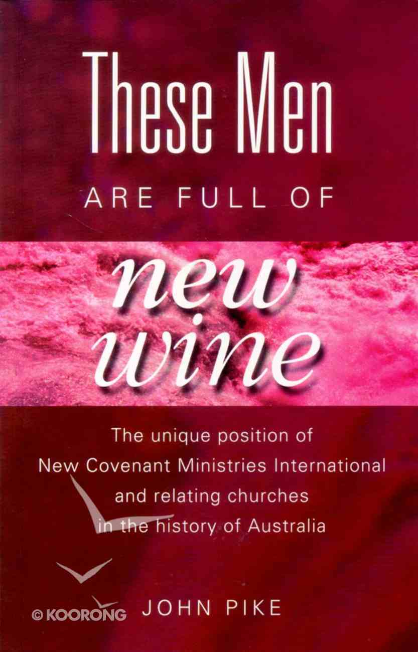 These Men Are Full of New Wine Paperback