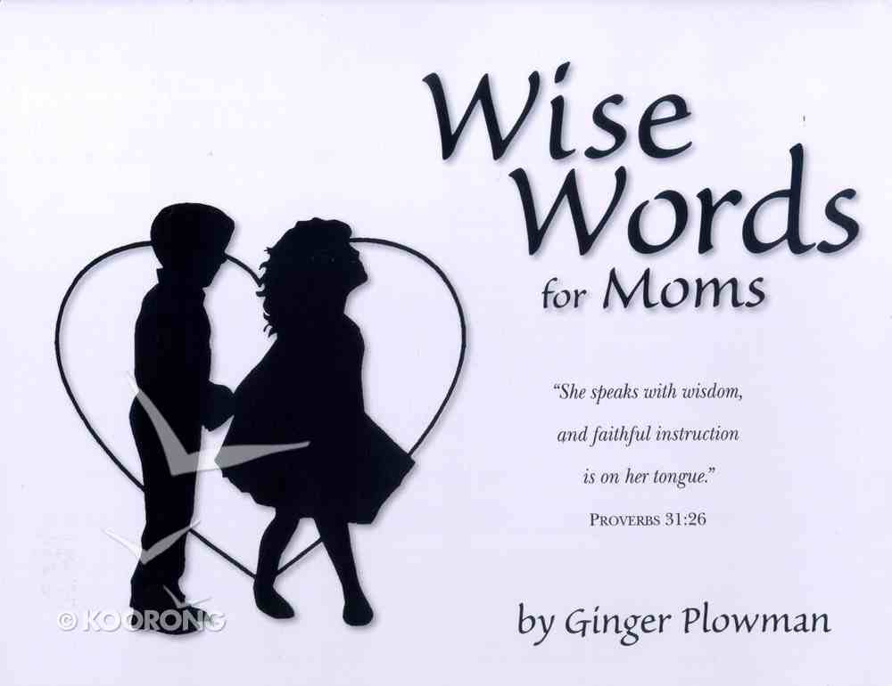 Wise Words For Moms Paperback