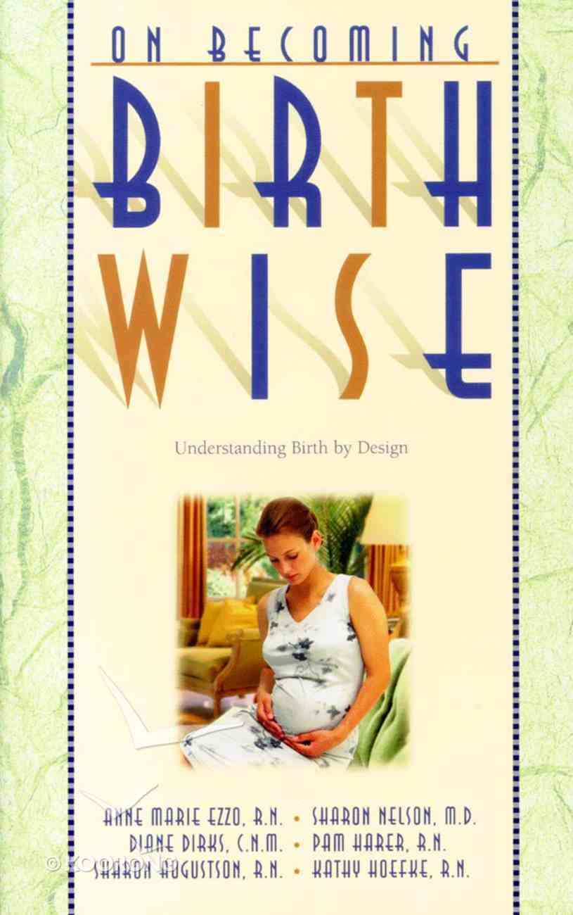 Birth Wise (On Becoming Series) Paperback