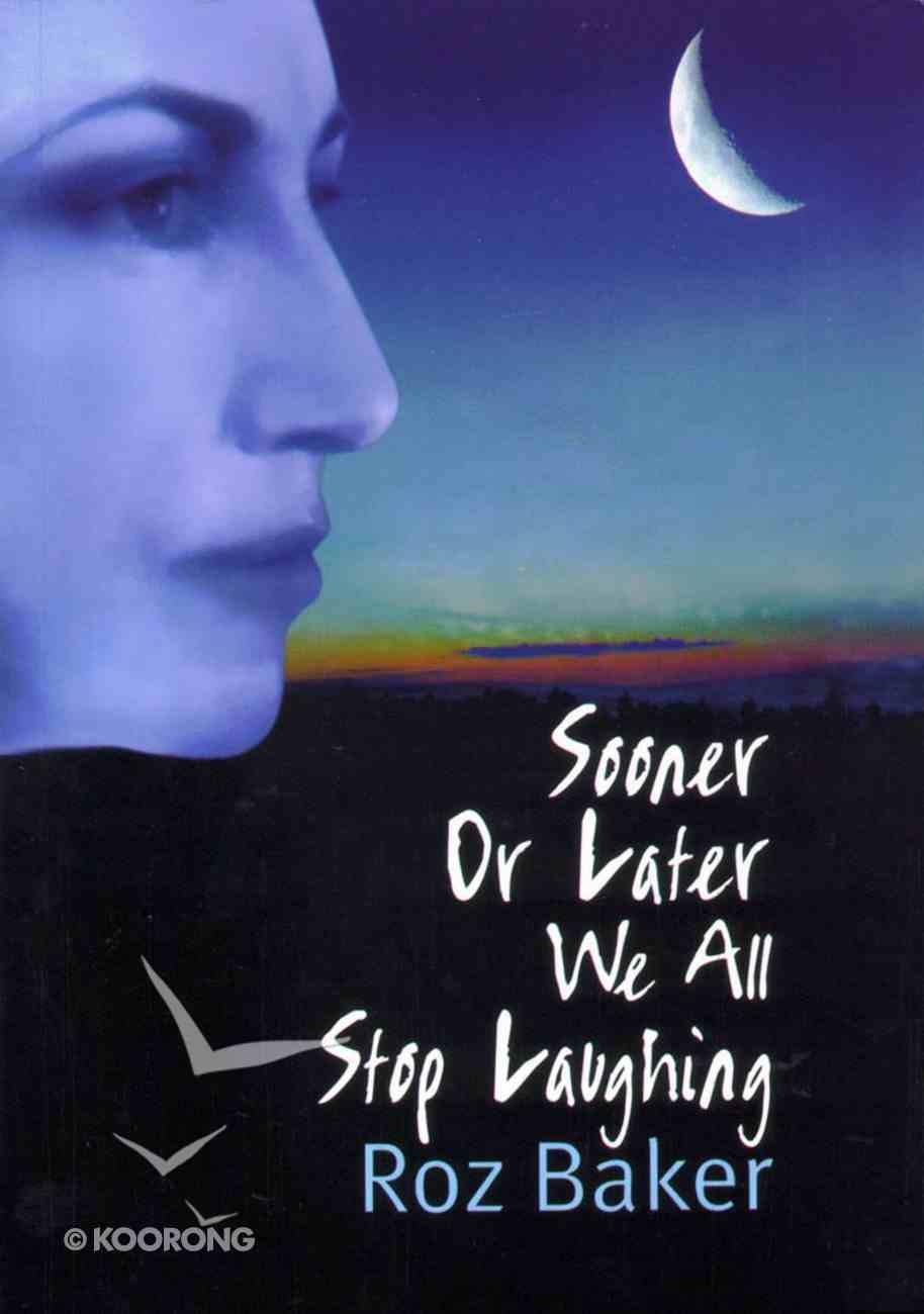 Sooner Or Later We All Stop Laughing (Book 1) Paperback