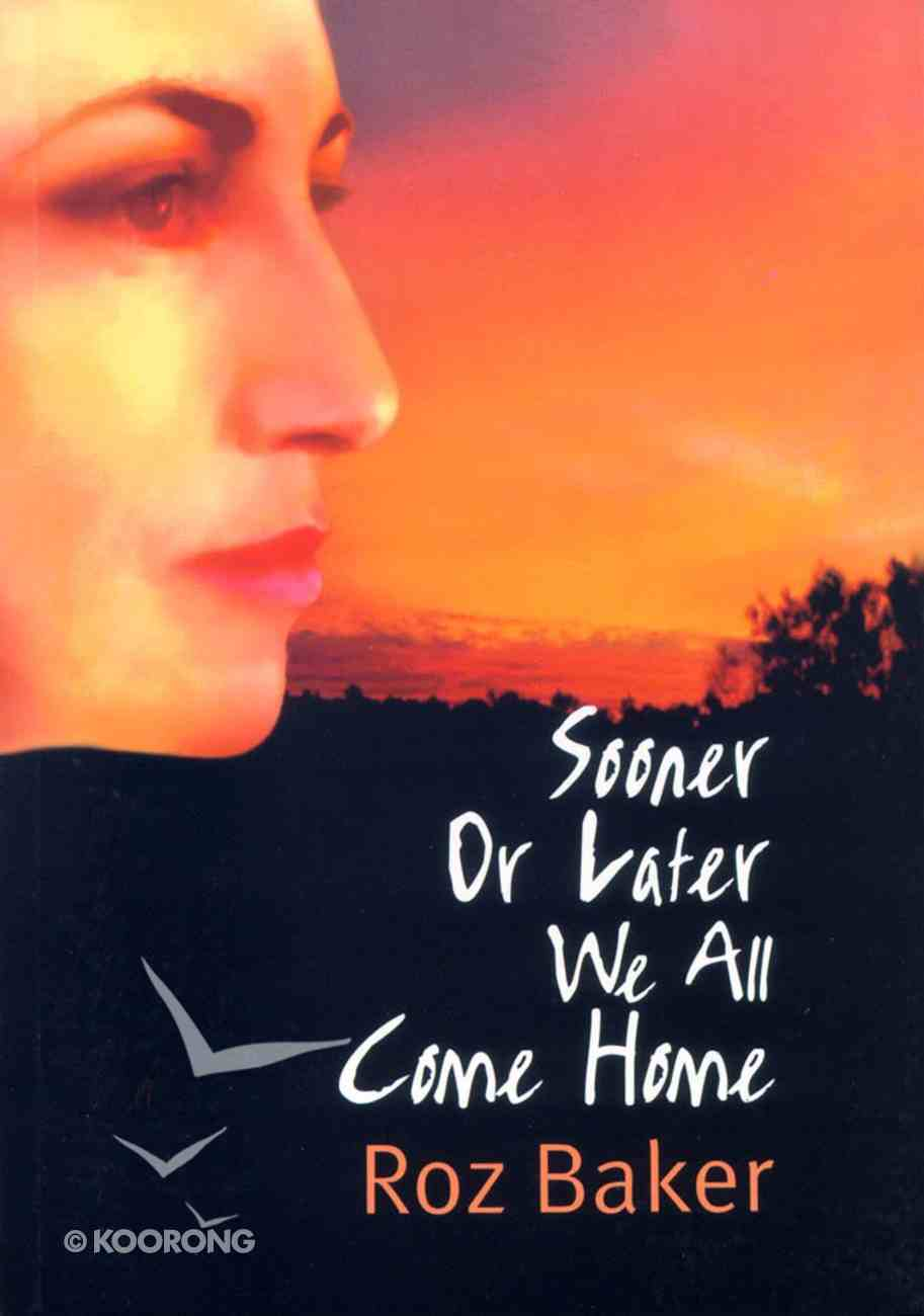 Sooner Or Later We All Come Home (Book 2) Paperback