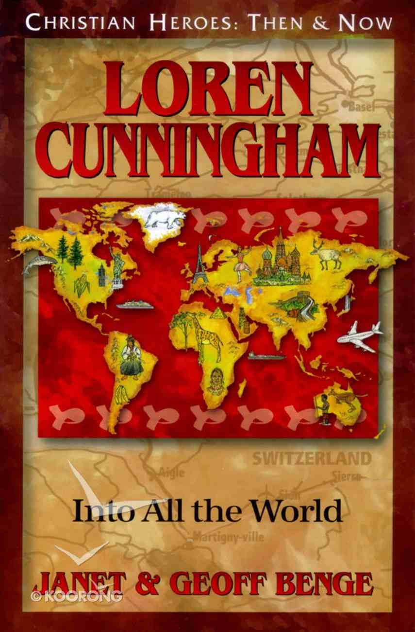Loren Cunningham (Christian Heroes Then & Now Series) Paperback