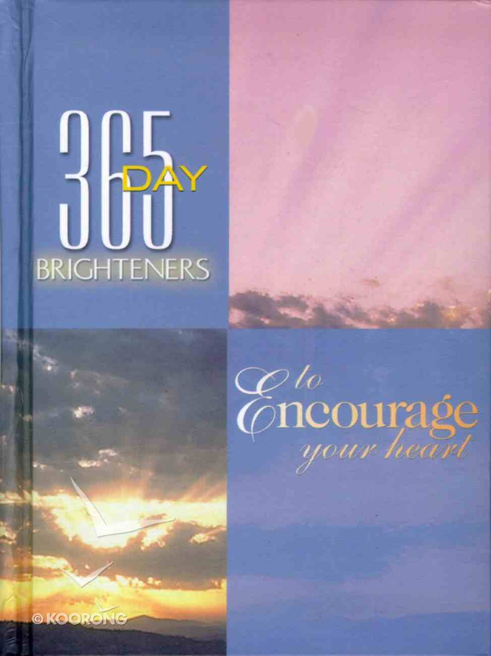 To Encourage Your Heart (365 Day Brighteners Series) Hardback