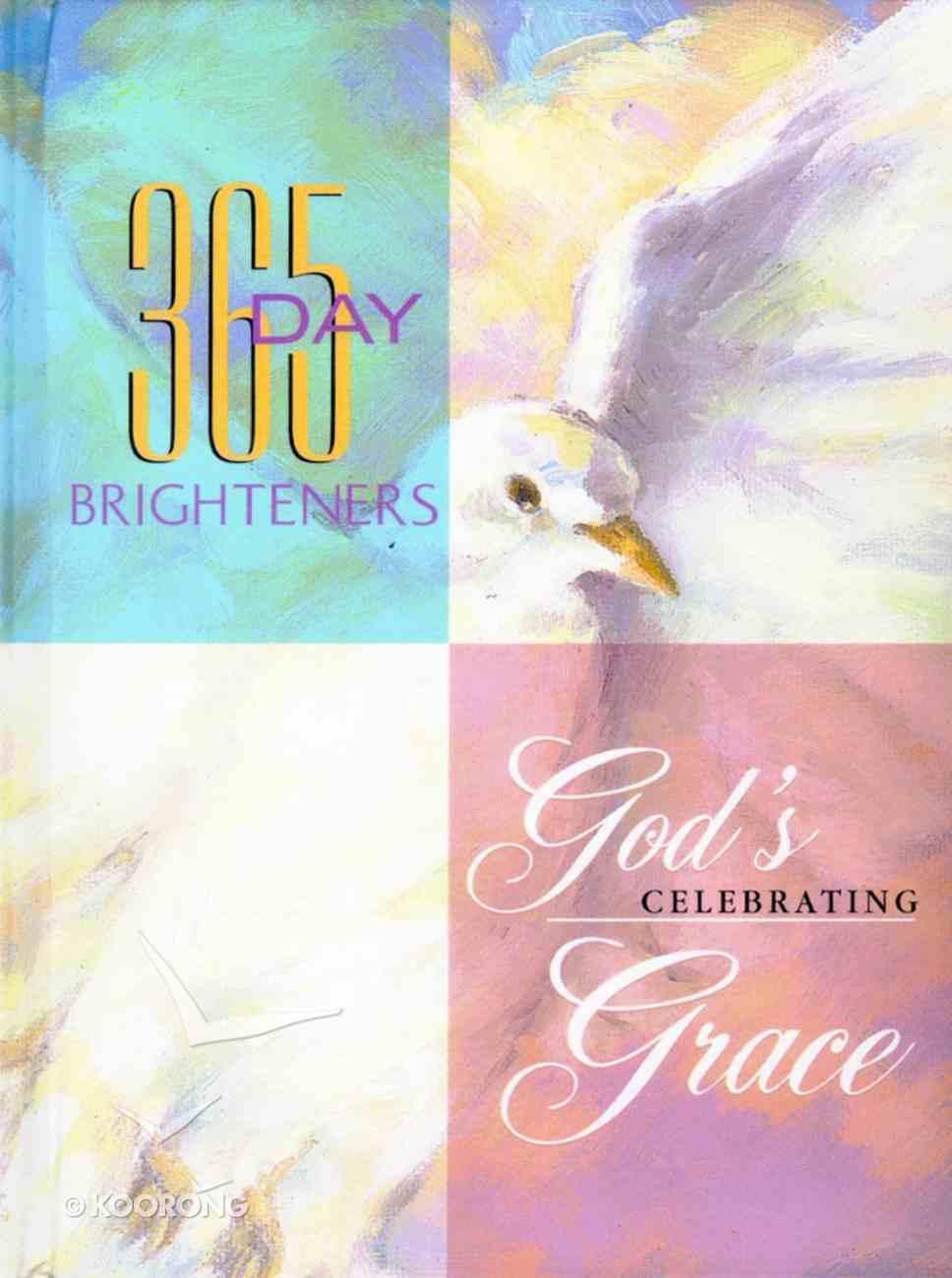 Celebrating God's Grace (365 Day Brighteners Series) Hardback