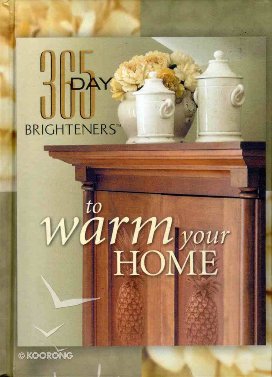 To Warm Your Home (365 Day Brighteners Series) Hardback