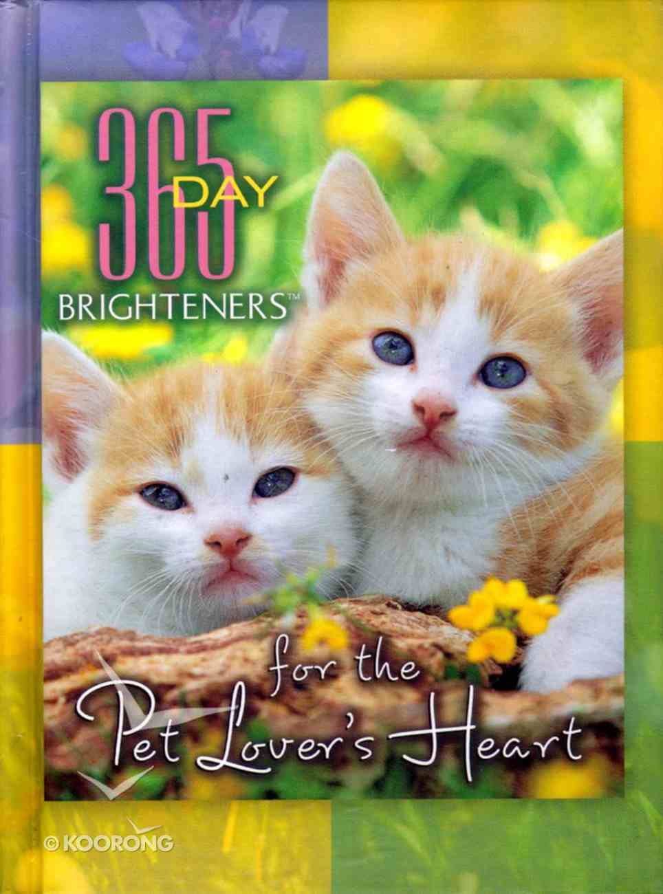 For the Pet Lover's Heart (365 Day Brighteners Series) Hardback