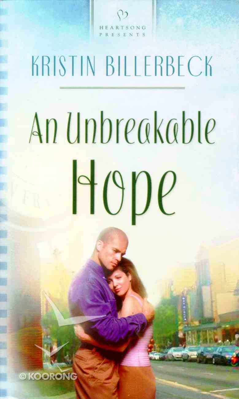 An Unbreakable Hope (#565 in Heartsong Series) Paperback