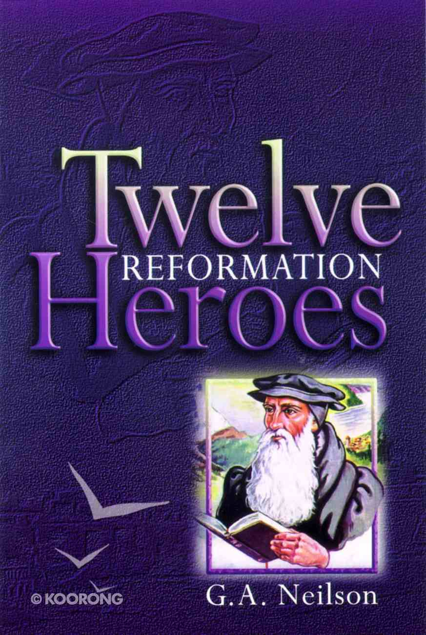 Twelve Reformation Heroes Paperback