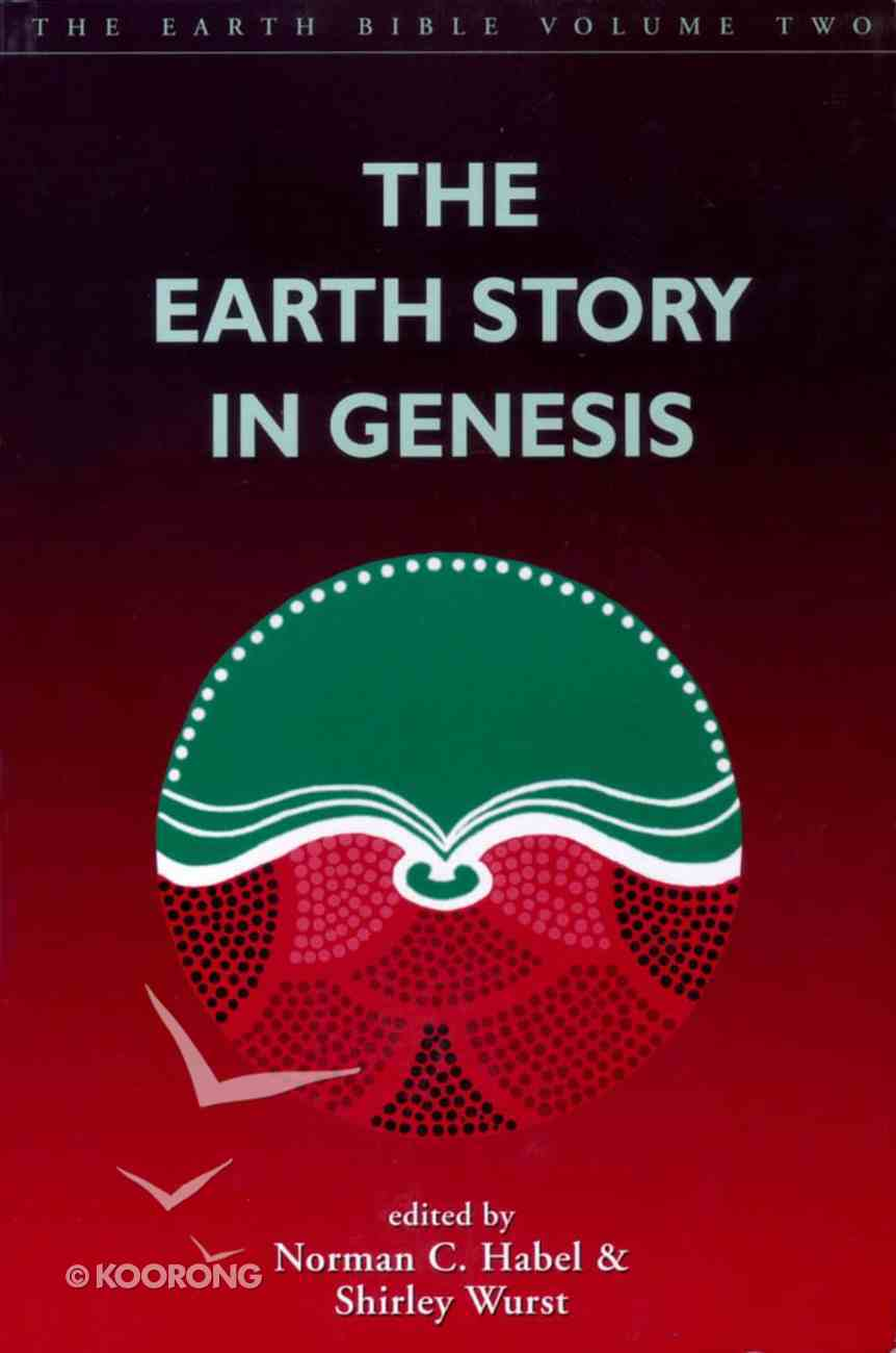 The Earth Story in Genesis (#02 in Earth Bible Series) Paperback