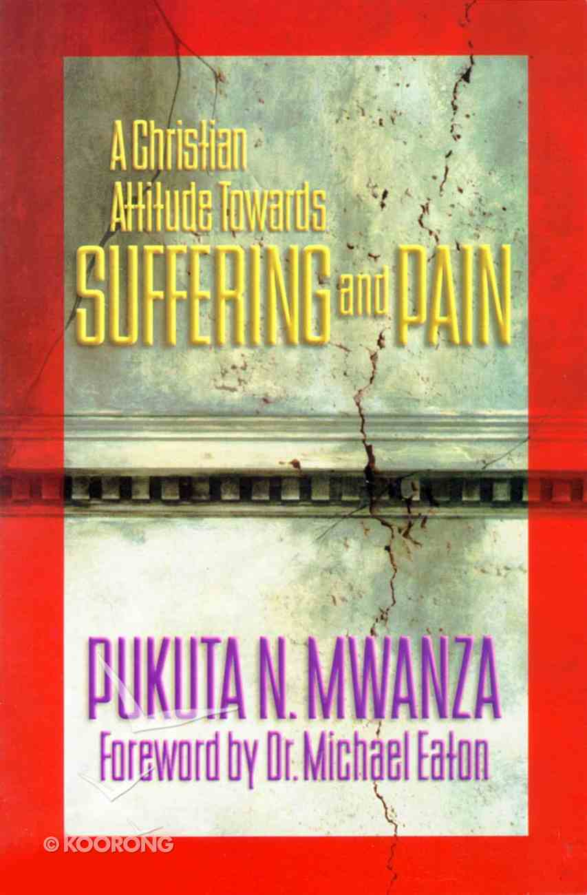 A Christian Attitude Towards Suffering and Pain Paperback
