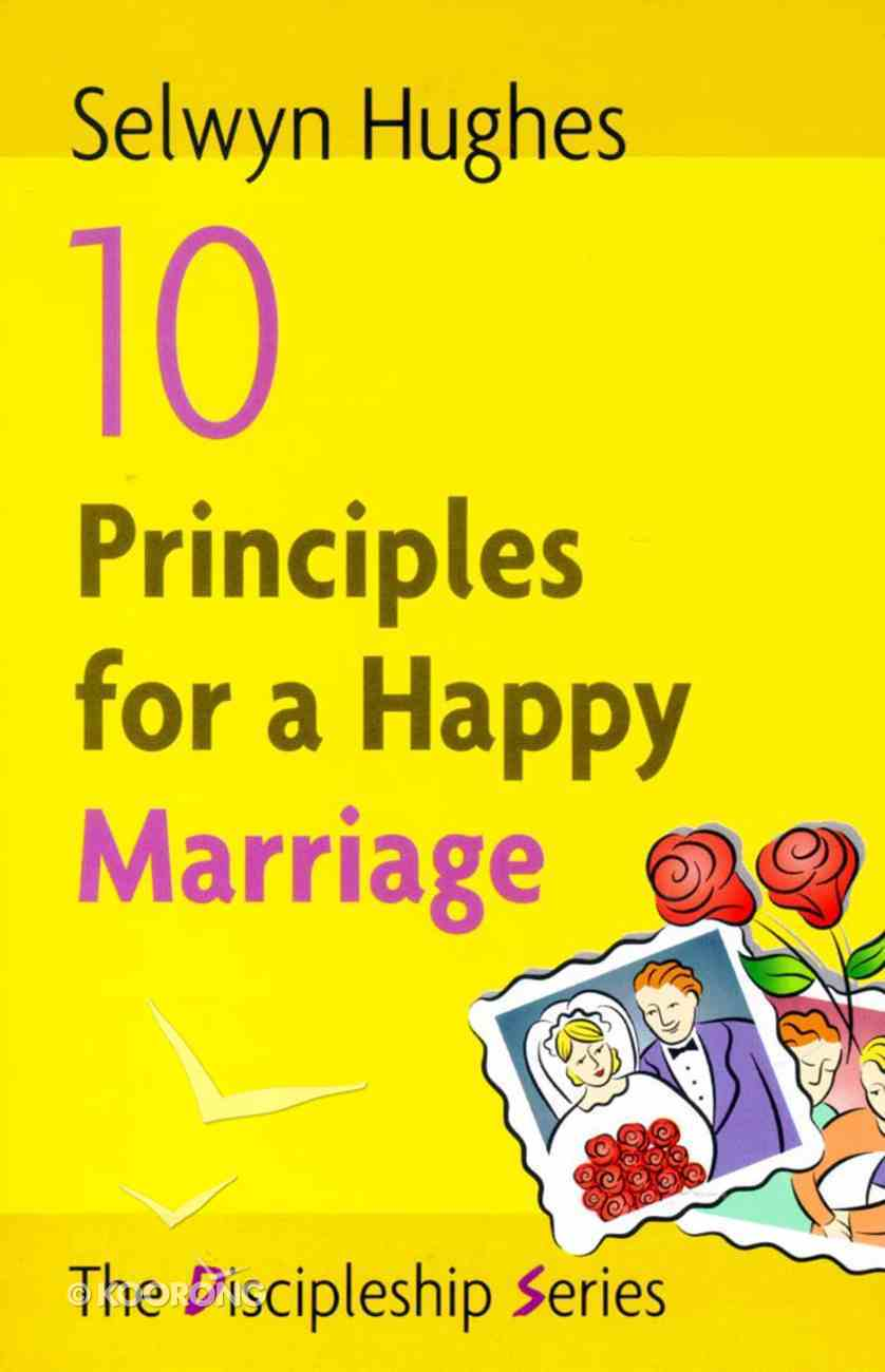 10 Principles For a Happy Marriage Paperback