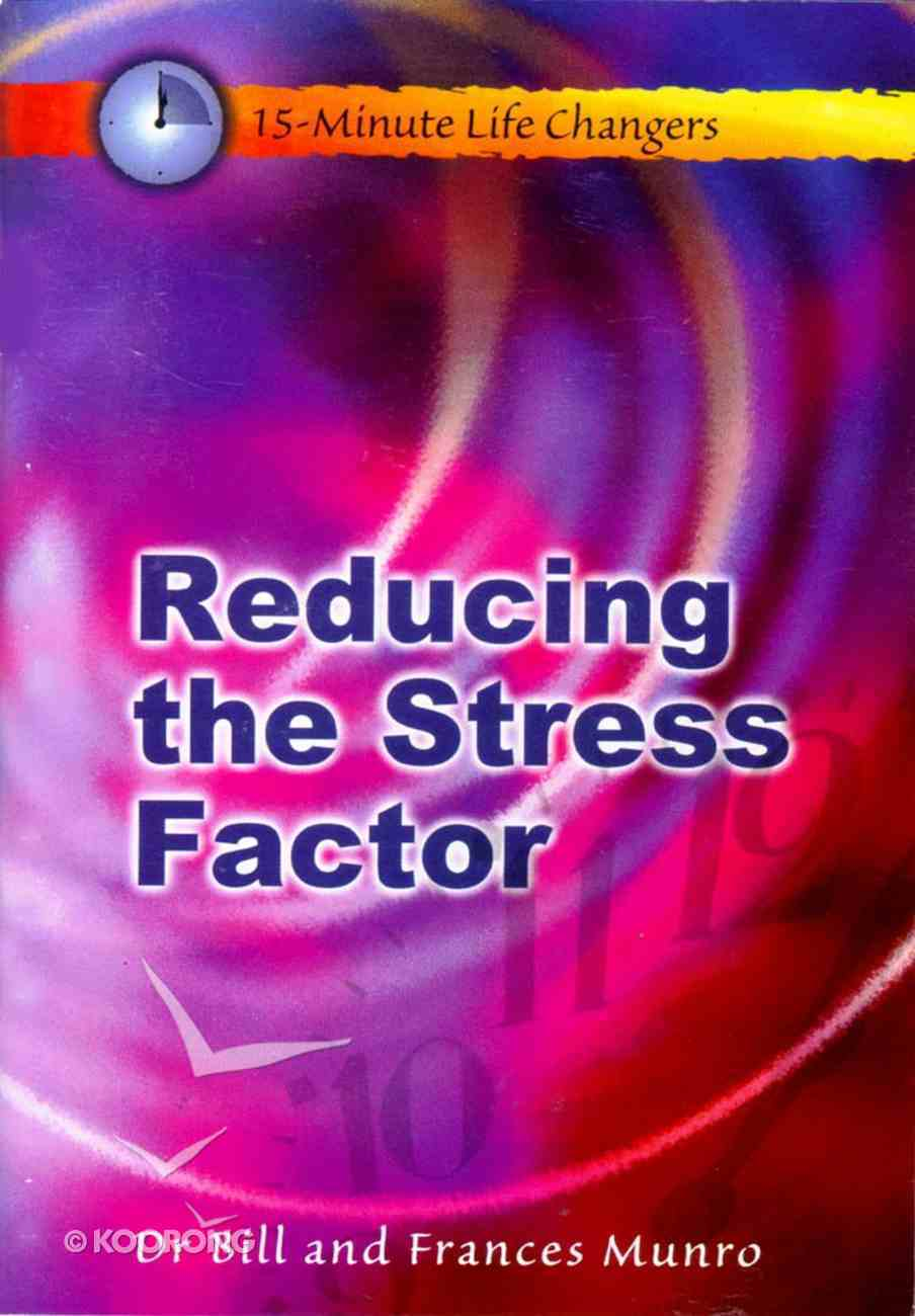Reducing the Stress Factor (15 Minute Life Changers Series) Paperback