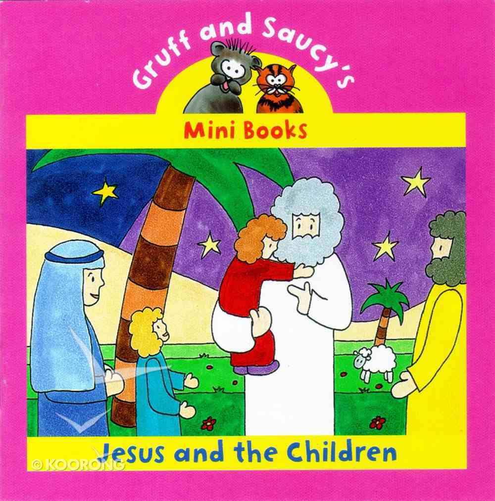 Jesus and the Children (Mini Gruff And Saucy Series) Paperback