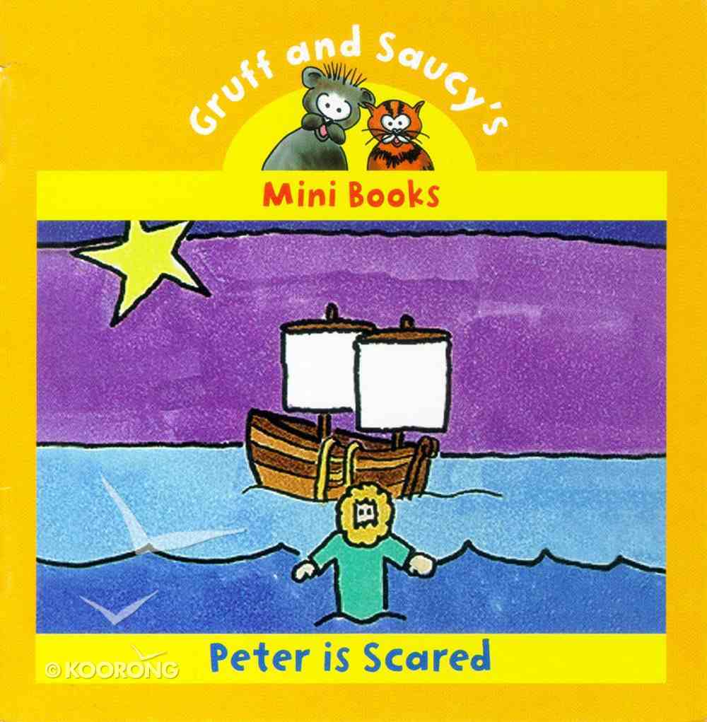 Peter is Scared (Mini Gruff And Saucy Series) Paperback