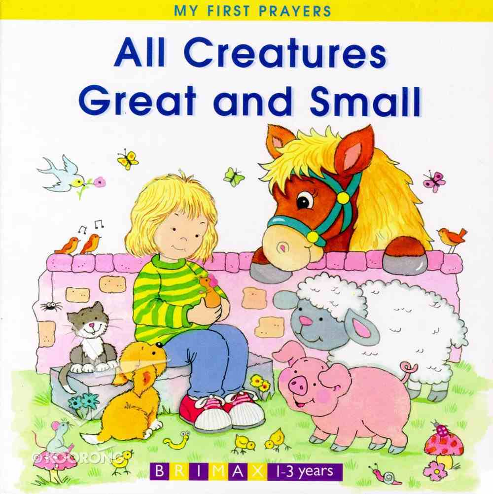 All Creatures Great and Small (My First Prayer Series) Board Book