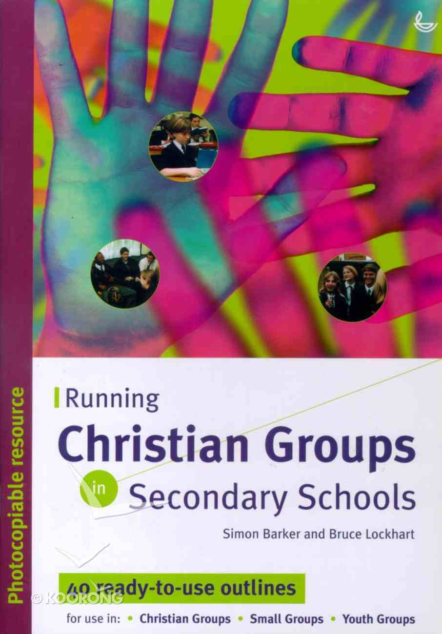 Running Christian Groups in Secondary Schools Paperback