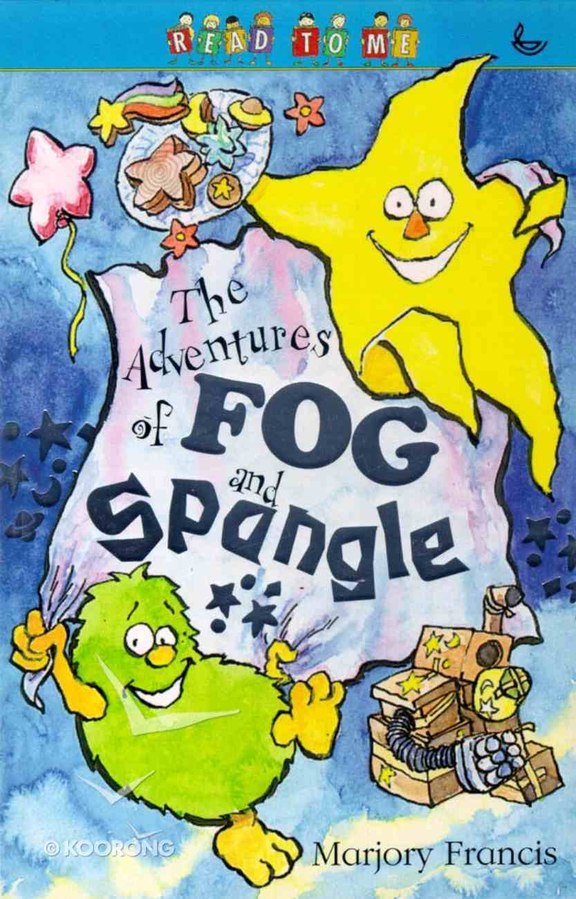 The Adventures of Fog & Spangle (Read To Me Series) Paperback