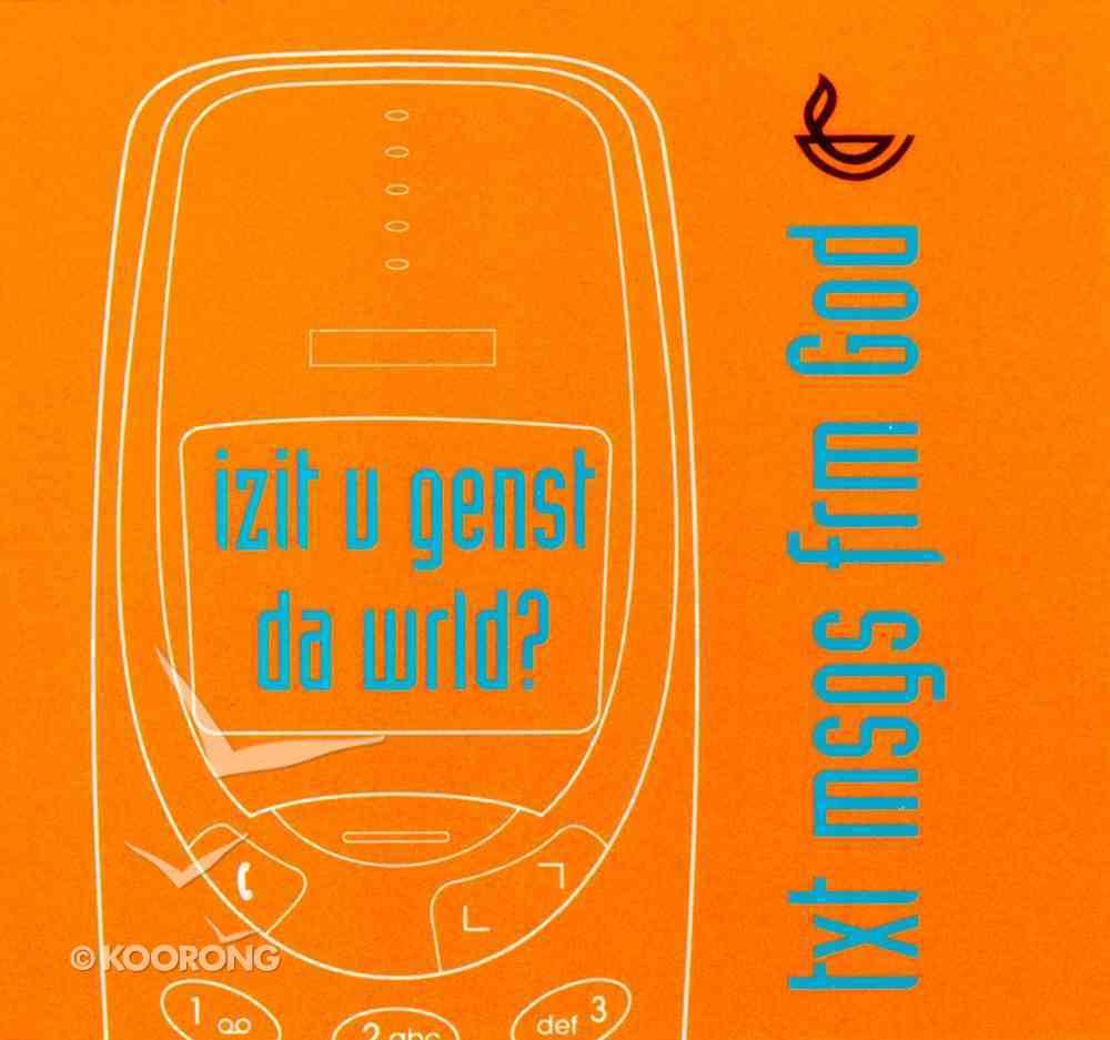 Izit U Genst Da Wrld? (Text Message From God Series) Paperback