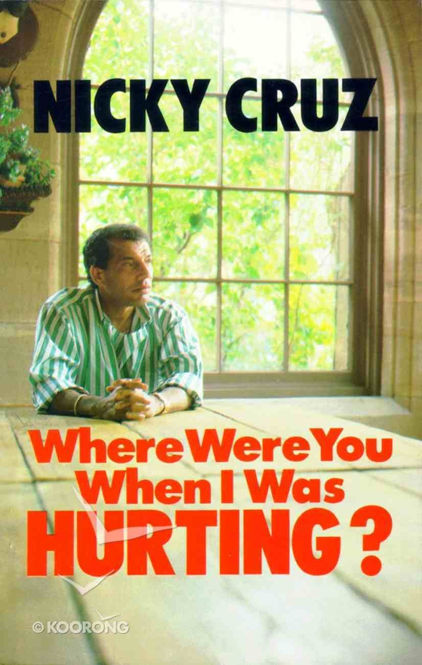 Where Were You When I Was Hurting? Paperback