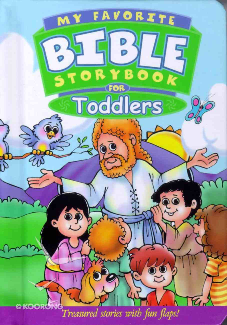 My Favorite Bible Storybook For Toddlers (My Favorite Bible Storybook Series) Board Book