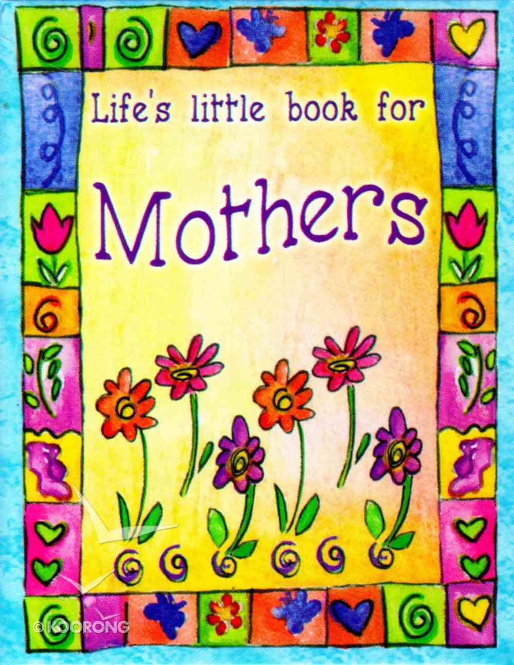 Life's Little Book For Mothers Hardback