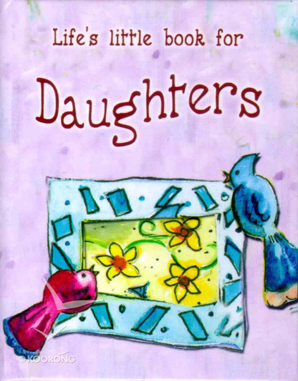 Life's Little Book For Daughters Hardback