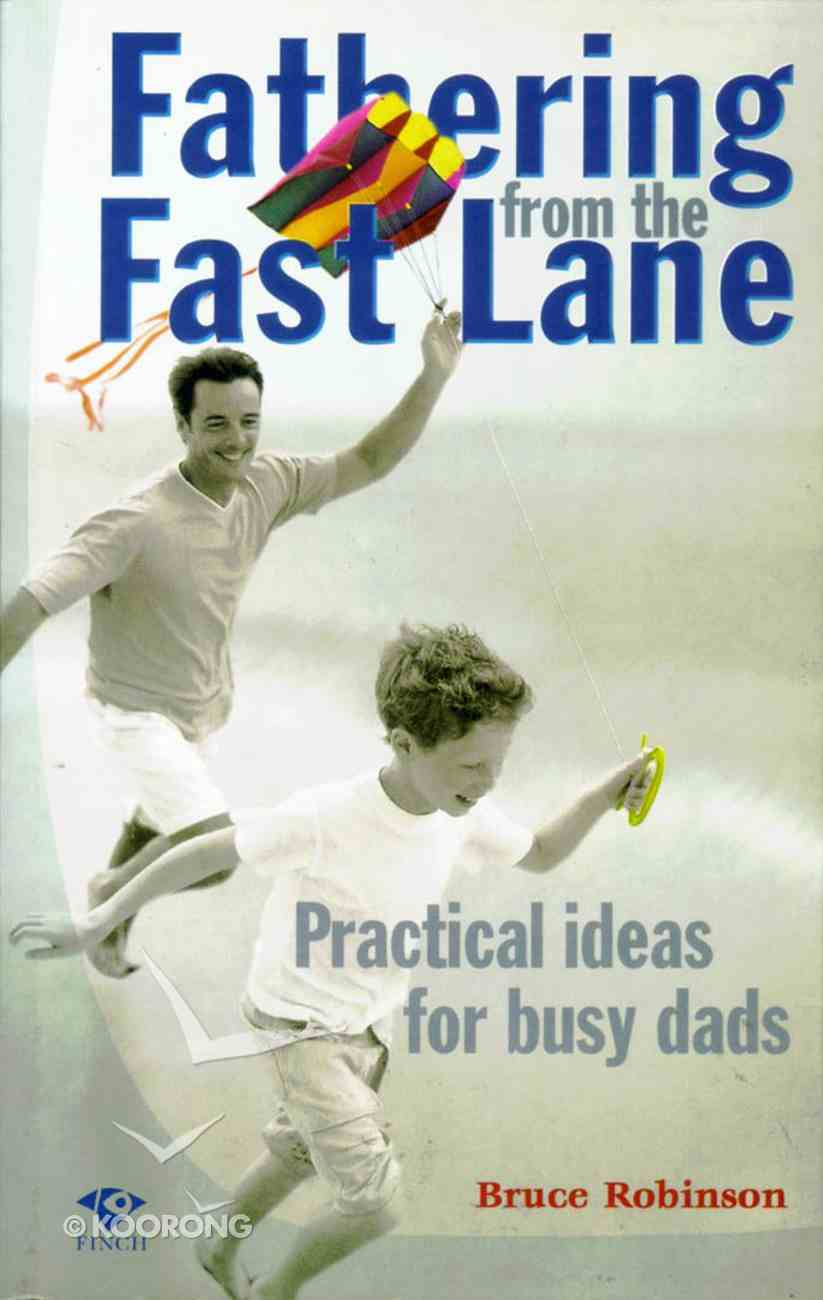 Fathering From the Fast Lane Paperback