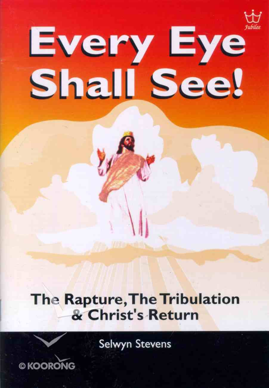 Every Eye Shall See - Christ's Return Paperback
